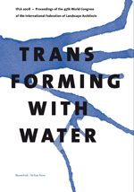 Transforming with Water : Proceedings of the IFLA World Congress 2008