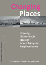 Changing Places: Urbanity, Citizenship & Ideology in New European Neighbourhoods
